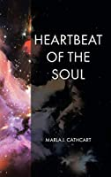 Heartbeat of the Soul: That which makes it what it is, Is, what it is.