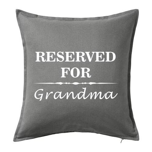 Harvey Williams Reserved for Grandma Nan Nanny Grandad Grandpa Cushion Cover your text personalised (Grey, Grandma)