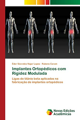 Implantes Ortopédicos com Rigidez Modulada: Ligas de titân