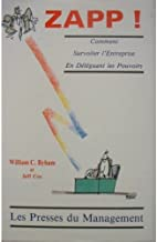 Zapp!: The Lightning of Empowerment: How to Improve Quality, Productivity, & Employee Satisfaction -- 1998 publication