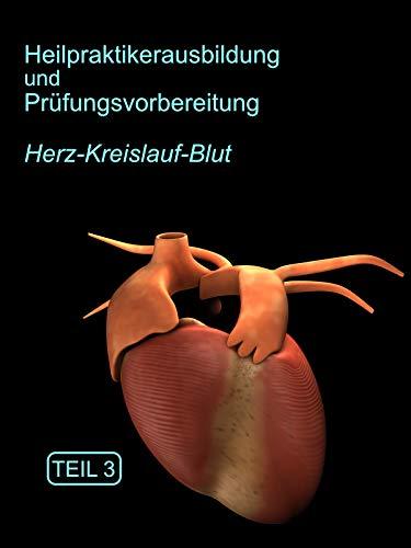 Heilpraktikerausbildung Herz-Kreislauf-Blut Teil 3