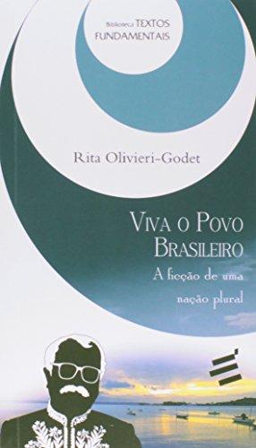 Viva o Povo Brasileiro. A Ficção de Uma Nação Plural