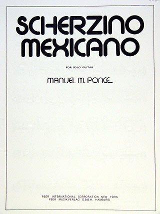 SCHERZINO MEXICANO - arrangiert für Gitarre [Noten / Sheetmusic] Komponist: PONCE MANUEL M - GIT