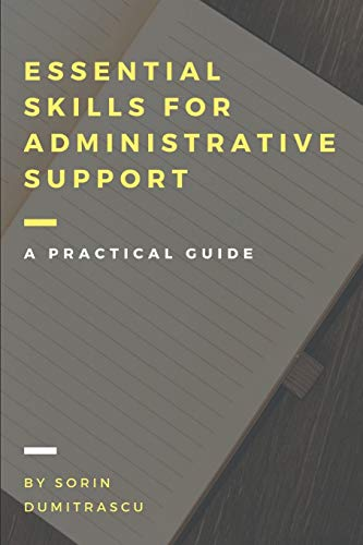 Compare Textbook Prices for Essential Skills for Administrative Support Professionals: A Practical Guide  ISBN 9781520618920 by Dumitrascu, Sorin