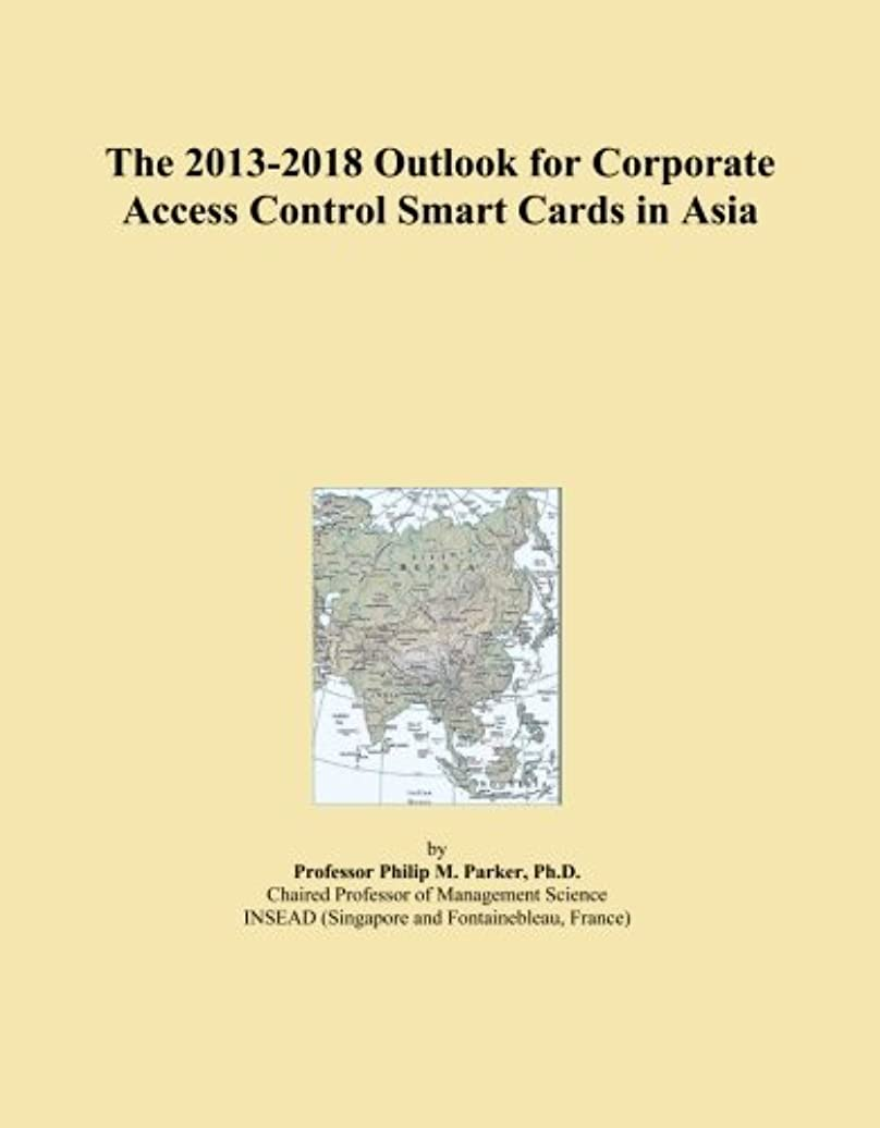 長老腐食するタヒチThe 2013-2018 Outlook for Corporate Access Control Smart Cards in Asia