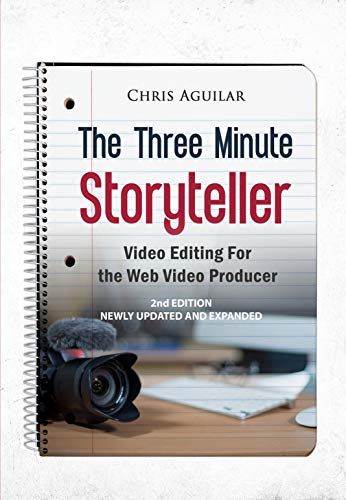 The Three Minute Story Teller: Video Production for the Web: 2nd Edition (English Edition)