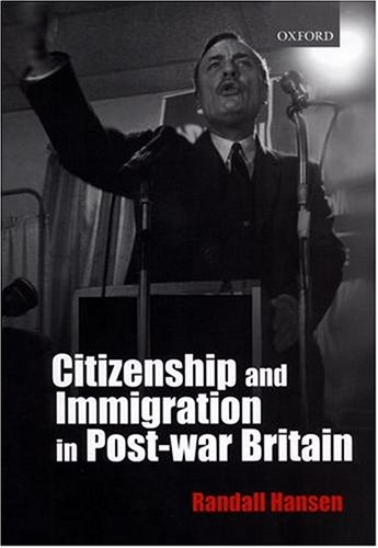 Citizenship and Immigration in Pos-War Britain: The Institutional Origins of a Multicultural Nation