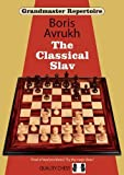 Grandmaster Repertoire 17: The Classical Slav-Avrukh, Boris