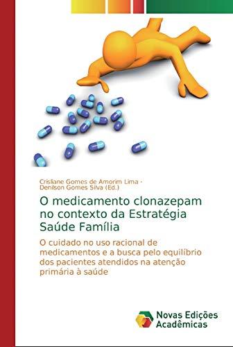 O medicamento clonazepam no contexto da Estratégia Saúde Família: O cuidado no uso racional de medicamentos e a busca pelo equilíbrio dos pacientes atendidos na atenção primária à saúde