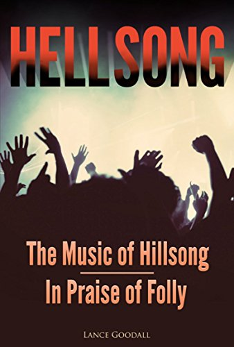 HELLSONG - The Music of Hillsong - In Praise of Folly by [Lance Goodall]