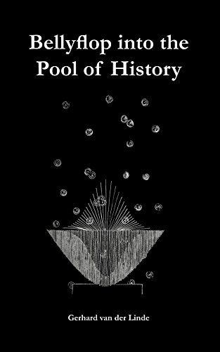 Bellyflop into the pool of history (English Edition)
