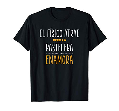 Regalos para PASTELERAS - PERO LA PASTELERA Enamora Camiseta