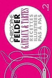 Gâteaux et tartes de Christophe Felder