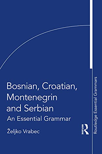 Compare Textbook Prices for Bosnian, Croatian, Montenegrin and Serbian: An Essential Grammar Routledge Essential Grammars 1 Edition ISBN 9780367723637 by Vrabec, Željko