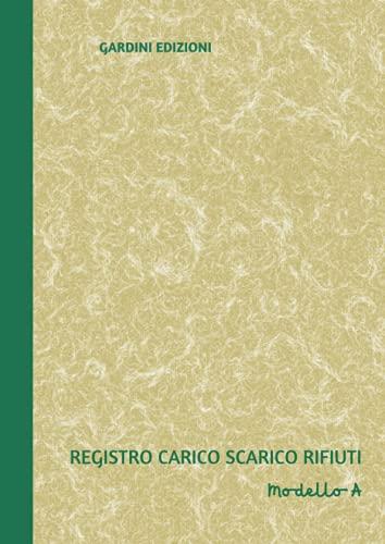 Registro carico scarico rifiuti Modello A: 109 pagine numerate - Formato A4