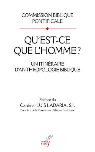 Qu'est-ce que l'homme ? - Un itinéraire d'anthropologie biblique (French Edition)