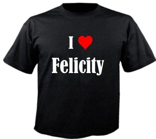 Camiseta I Love Felicity para mujer, hombre y niños en los colores negro, blanco y rosa. Negro XL