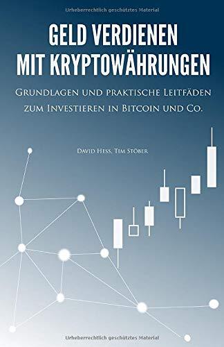 Geld verdienen mit Kryptowährungen: Grundlagen und praktische Leitfäden zum Investieren in Bitcoin und Co.