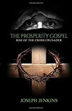 The Prosperity Gospel: Book one: Rise of the Cross Crusader