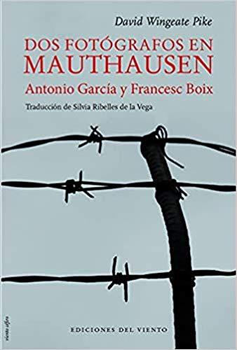 Dos fotógrafos en Mauthausen: Antonio García y Francesc Boix (Viento Céfiro)