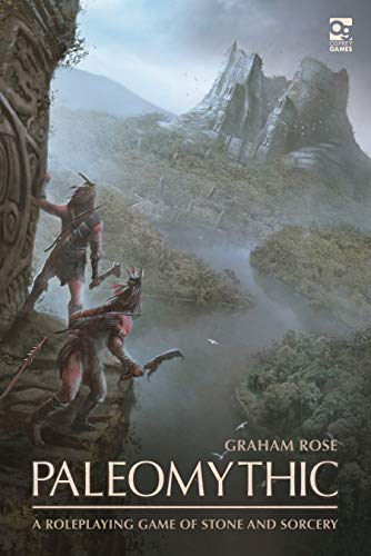 Paleomythic: A Roleplaying Game of Stone and Sorcery (Osprey Roleplaying)