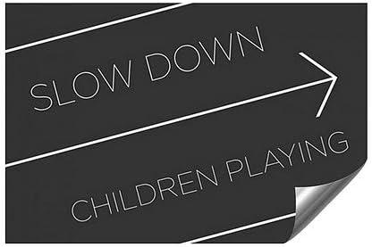 48x32 Basic Black Heavy-Duty Industrial Self-Adhesive Aluminum Wall Decal CGSignLab Slow Down Children Playing