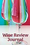 Wine Review Journal: Wine Tastin...