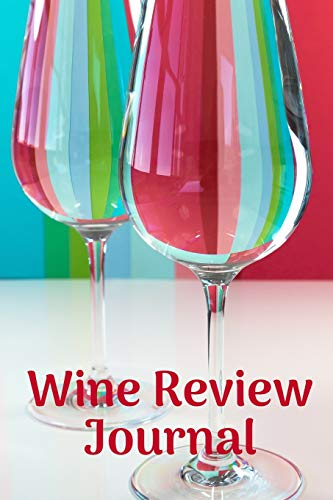 Wine Review Journal: Wine Tastin...