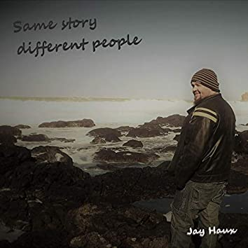 Same Story Different People