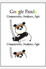 Google Panda : Comprendre, analyser, agir Format Kindle