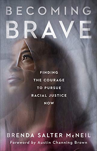 Becoming Brave: Finding the Courage to Pursue Racial Justice Now - Kindle edition by McNeil, Brenda Salter, Brown, Austin. Religion & Spirituality Kindle eBooks @ Amazon.com.