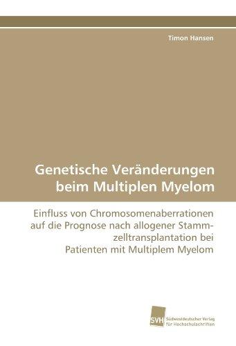 Genetische Veränderungen beim Multiplen Myelom: Einfluss von Chromosomenaberrationen auf die Prognose nach allogener Stammzelltransplantation bei Patienten mit Multiplem Myelom