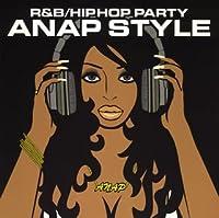 R&B/ヒップホップ・パーティ~ANAP STYLE~