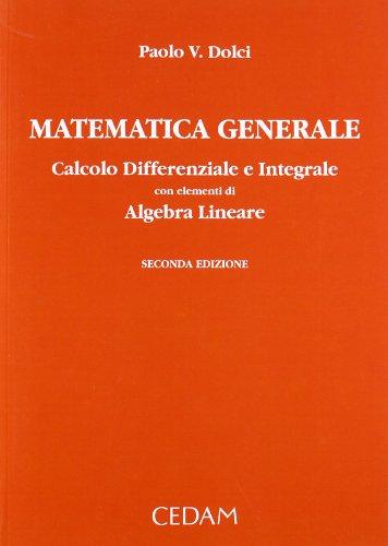 Matematica generale. Calcolo differenziale e integrale con elementi di algebra lineare