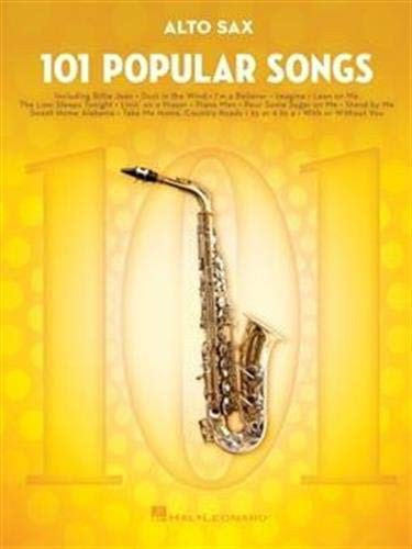 101 Popular Songs - Alto Saxophone (Instrumental Folio): For Alto Sax