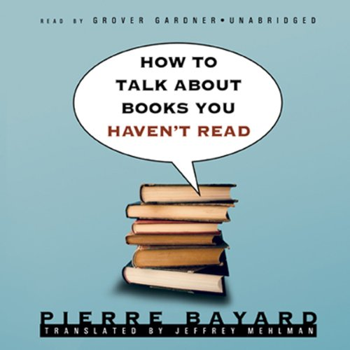 How to Talk about Books You Haven't Read audiobook cover art