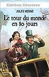 Le Tour du monde en 80 jours (edition illustree) - Format Kindle - 3,00 €