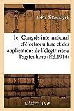 1er Congrès international d'électroculture et des applications de l'électricité à l'agriculture (Savoirs et Traditions)