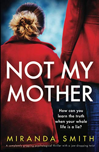 Compare Textbook Prices for Not My Mother: A completely gripping psychological thriller with a jaw-dropping twist  ISBN 9781800193109 by Smith, Miranda