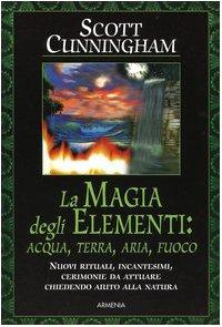 La magia degli elementi. Acqua, terra, aria, fuoco