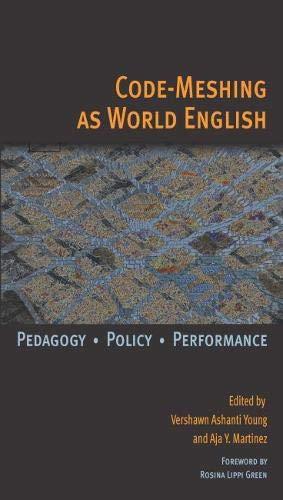 Code-Meshing as World English: Pedagogy, Policy, Performance