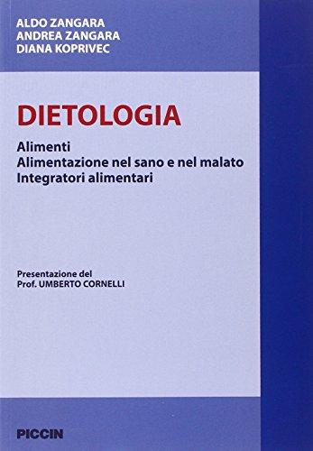 Dietologia. Alimenti. Alimentazione nel sano e nel malato. Integratorii alimentari