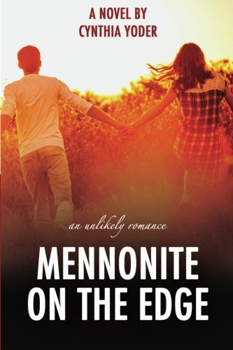 Book: Mennonite on the Edge - An Unlikely Romance by Cynthia Yoder
