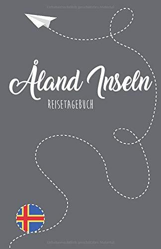 Åland Inseln Reisetagebuch: Zum Selberschreiben, Ausfüllen und Gestalten