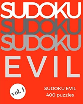 Paperback SUDOKU EVIL Volume 1: Sudoku Evil: Very Hard (400 diabolical puzzles, difficult level for extreme sudoku puzzle enthusiasts) [Large Print] Book