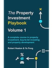 The Property Investment Playbook - Volume 1: A complete course in property investment, buy-to-let investing and property development