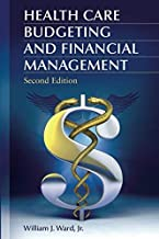 [SoftCover] [William J. Ward Jr.] Health Care Budgeting and Financial Management 2nd Edition