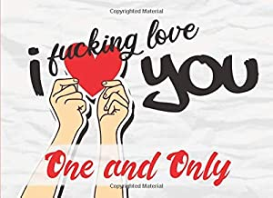 I Fucking Love You - One and Only: 20 Reasons Why I Love You Boyfriend - What I Love About You Husband Forever - Fill In The Blank Book for Him - Write In List I Love You Because Prompt Journal