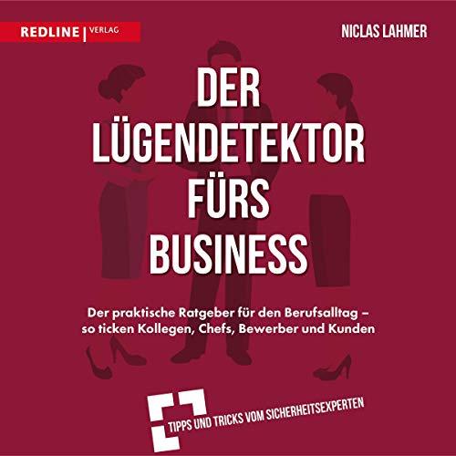 Der Lügendetektor fürs Business Audiobook By Niclas Lahmer cover art