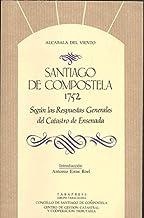 SANTIAGO DE COMPOSTELA EN 1752 según las Respuestas Generales del Catastro de Ensenada (Madrid, 1991)